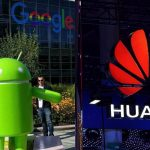 Google suspends Huawei's Android Licence, pulls Play Store and no more security updates 27