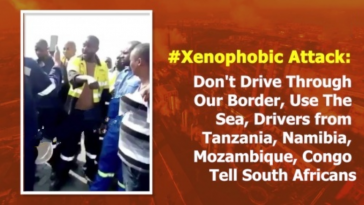 Xenophobia: South African Drivers Barred From Crossing Borders Into Others African Countries [Video] 9