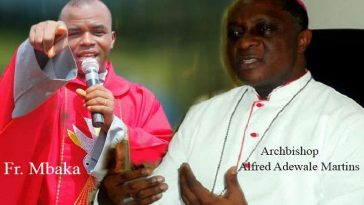 Father Mbaka May Be Barred From Preaching In Catholic Church – Lagos Archbishop 1