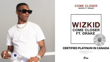 Wizkid Makes History, Becomes First African Artiste To Be Certified Platinum In Canada 3
