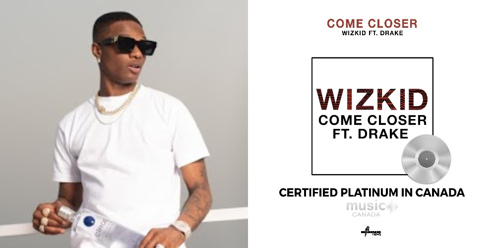 Wizkid Makes History, Becomes First African Artiste To Be Certified Platinum In Canada 1
