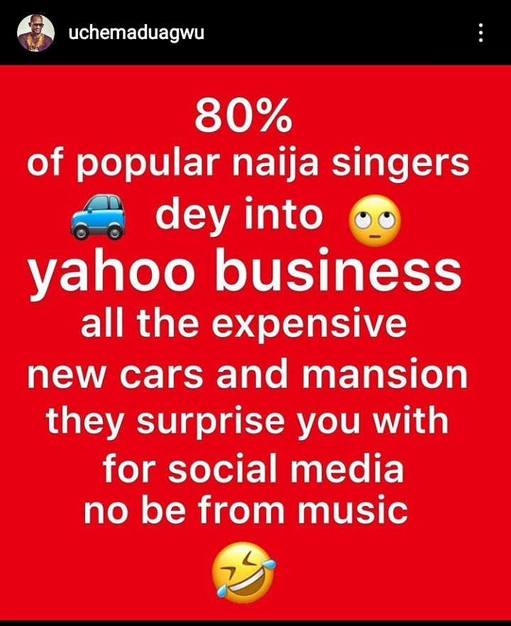 Actor Uche Maduagwu Claims 80% Of Popular Nigerian Singers Are Into Yahoo Business 2